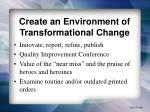 create an environment of transformational change