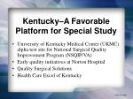 kentucky a favorable platform for special study