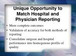 unique opportunity to match hospital and physician reporting