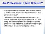 are professional ethics different8