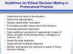 guidelines for ethical decision making in professional practice