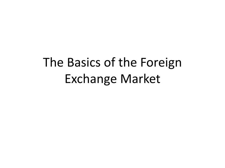 the basics of the foreign exchange market n.