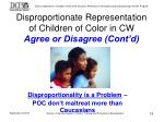 disproportionate representation of children of color in cw agree or disagree cont d