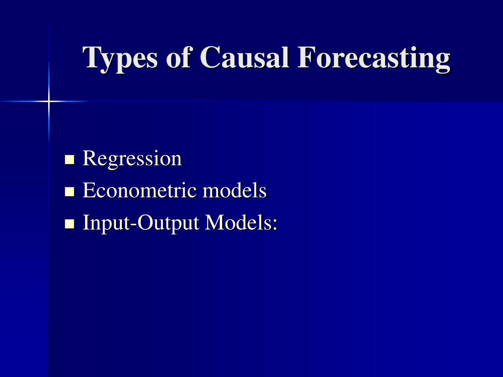 Types of Causal Forecasting