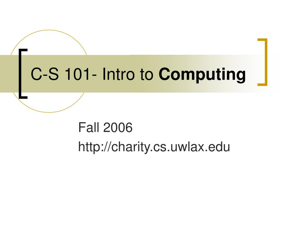 c s 101 intro to computing l.