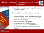 dangers to watch preparation of financial statements