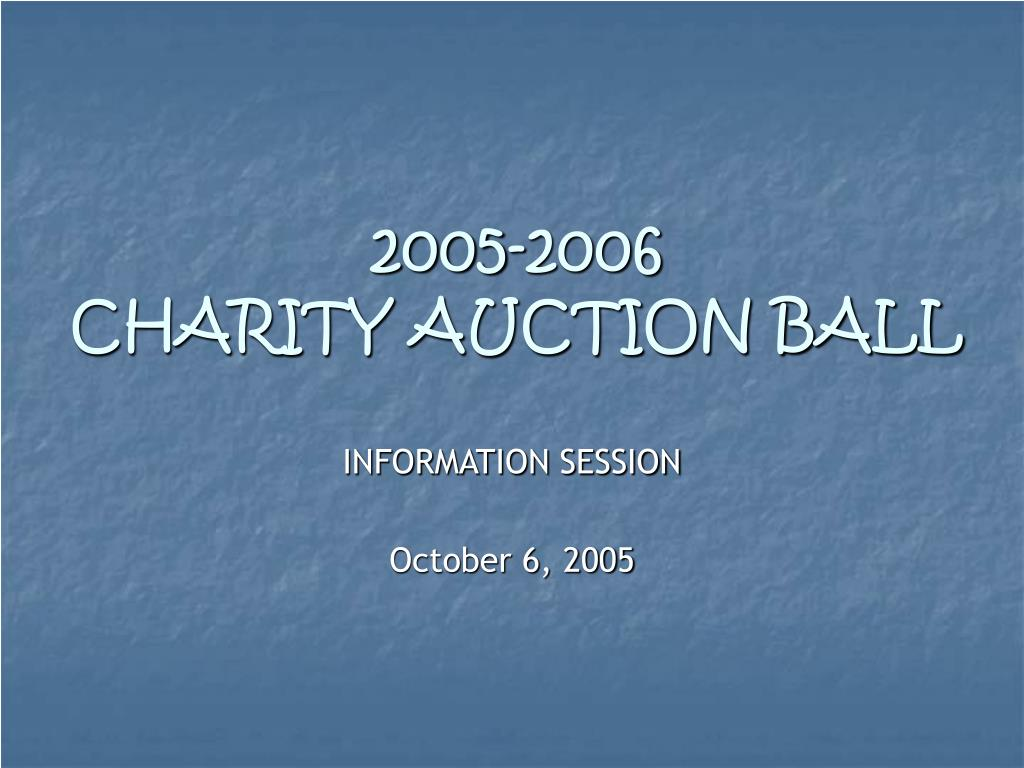 2005 2006 charity auction ball l.
