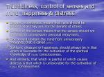 truthfulness control of senses and mind happiness distress
