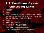 1 1 conditions for the one giving zakat