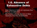 1 6 absence of exhaustive debts