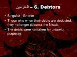 6 debtors