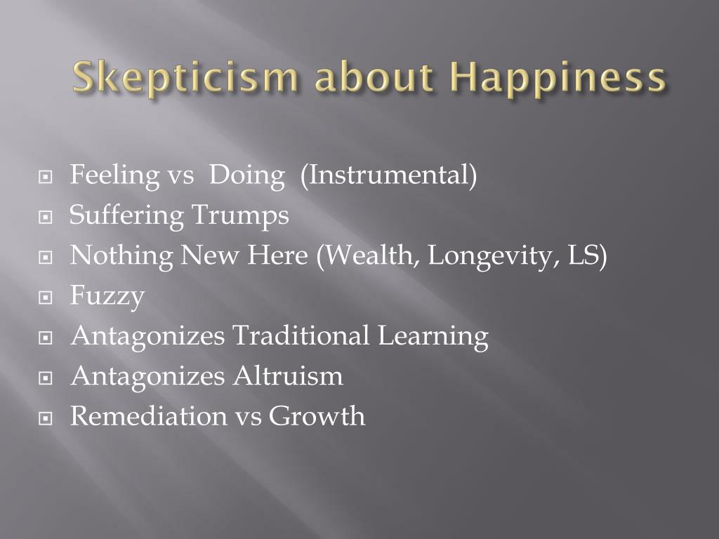 Skepticism about Happiness