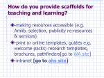 how do you provide scaffolds for teaching and learning