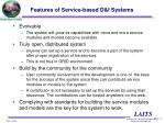 features of service based d i systems