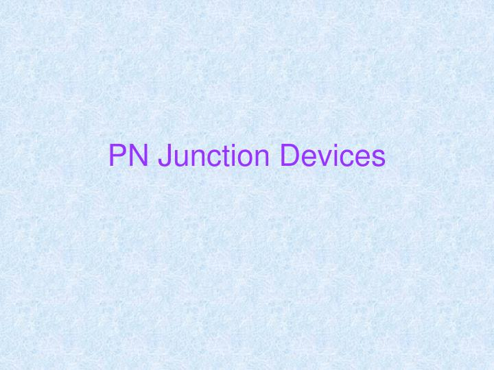 pn junction devices n.