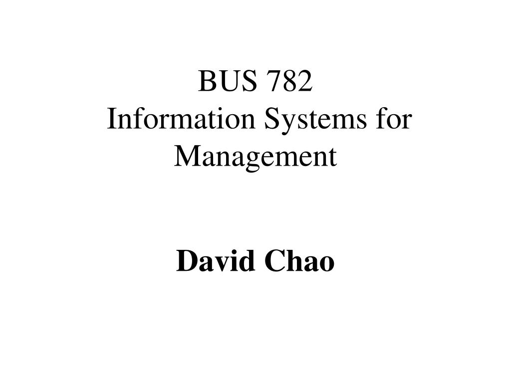 bus 782 information systems for management l.