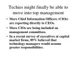 techies might finally be able to move into top management