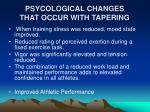 psycological changes that occur with tapering