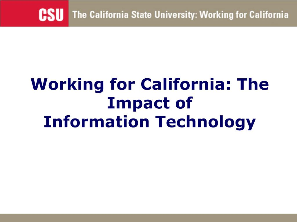 working for california the impact of information technology l.