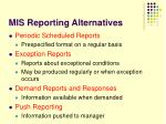 mis reporting alternatives