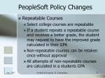 peoplesoft policy changes13