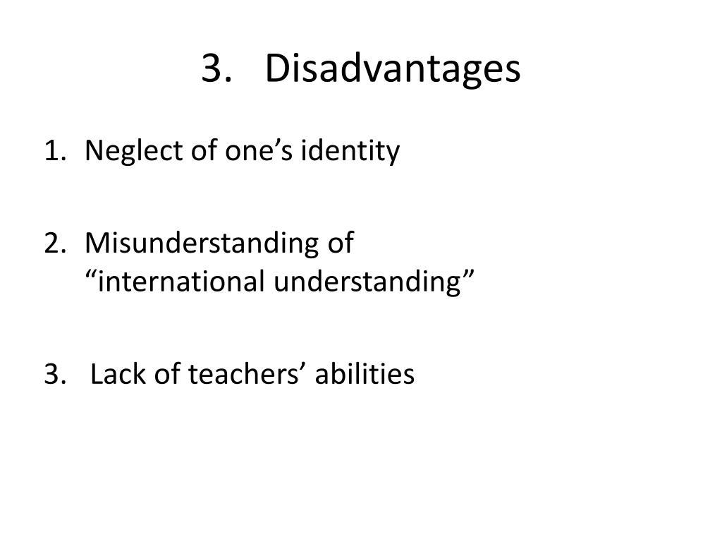 3.   Disadvantages