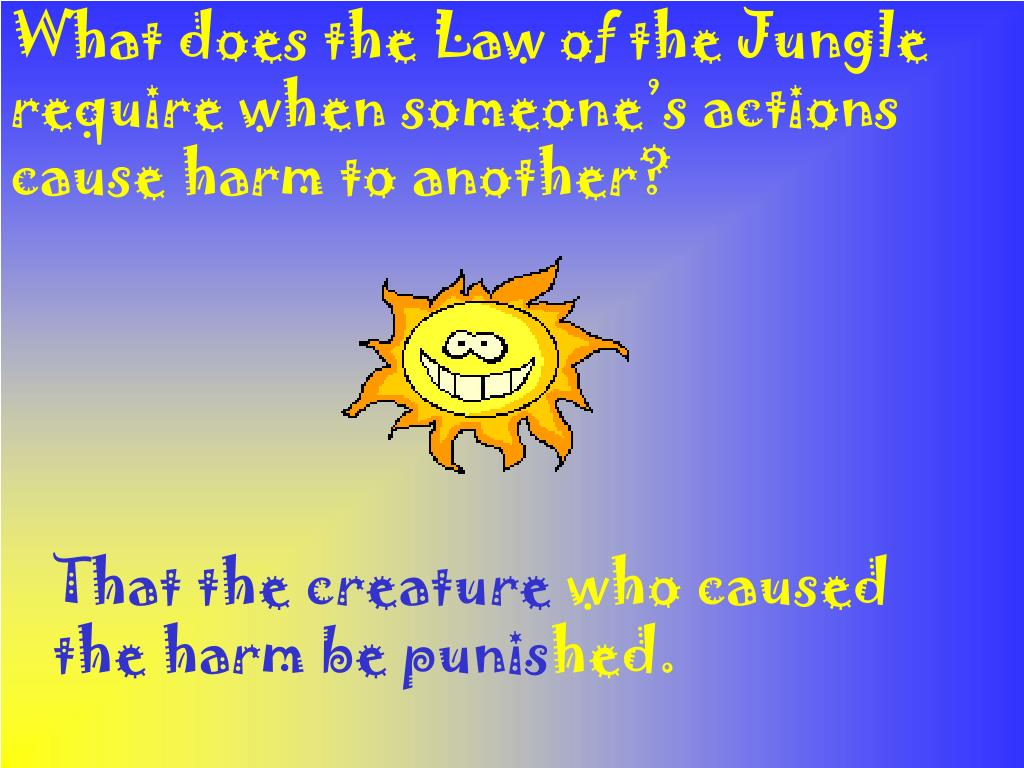 What does the Law of the Jungle require when someone's actions cause harm to another?