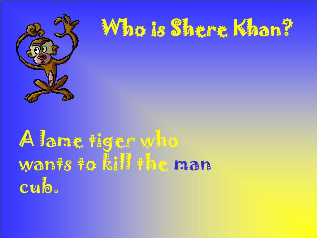 Who is Shere Khan?