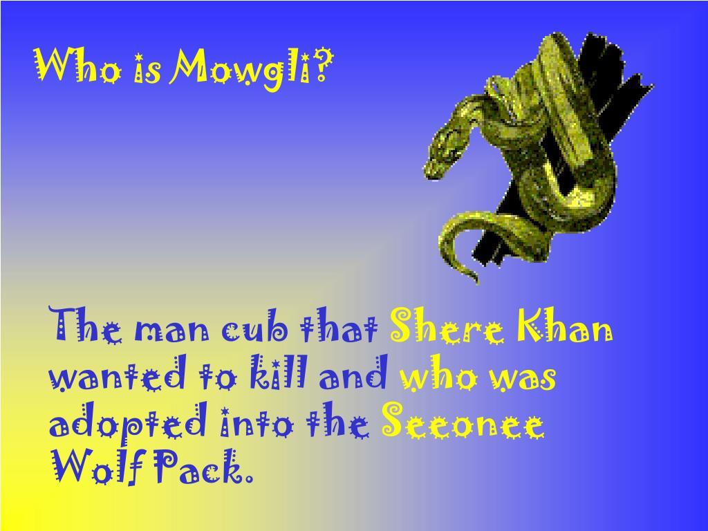 Who is Mowgli?
