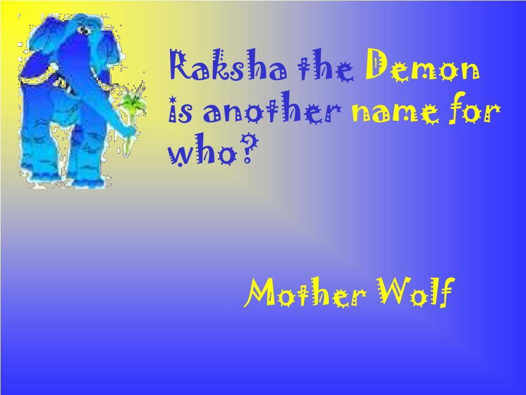 Raksha the