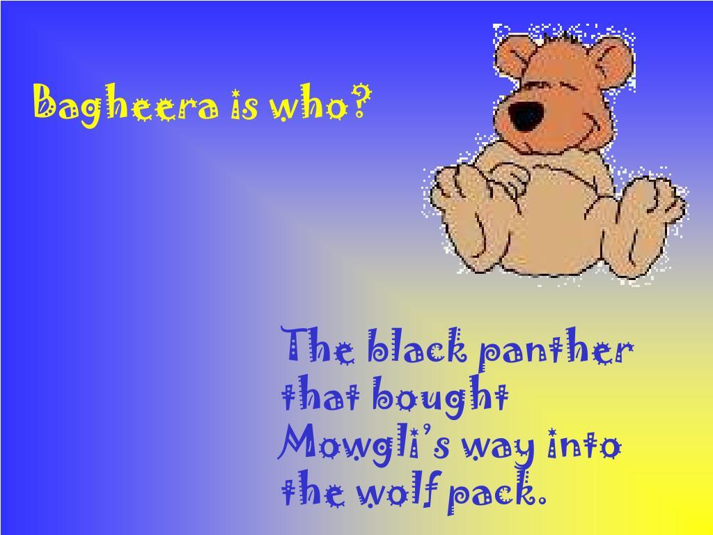 Bagheera is who?