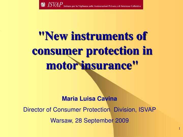 New instruments of consumer protection in motor insurance