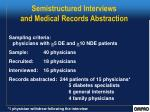 semistructured interviews and medical records abstraction