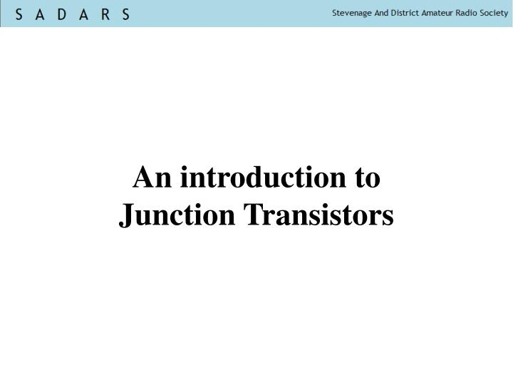 an introduction to junction transistors n.