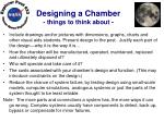 designing a chamber things to think about