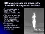 ntr was developed and proven in the rover nerva programs in the 1960s