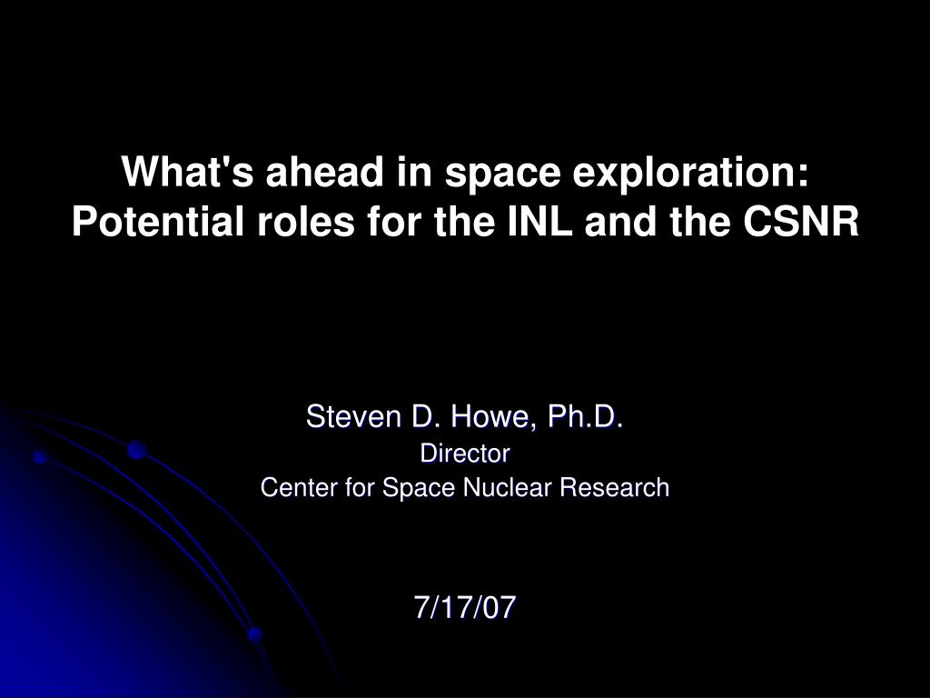 what s ahead in space exploration potential roles for the inl and the csnr l.