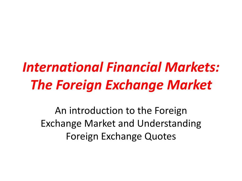 International Financial Markets The Foreign Exchange Market L