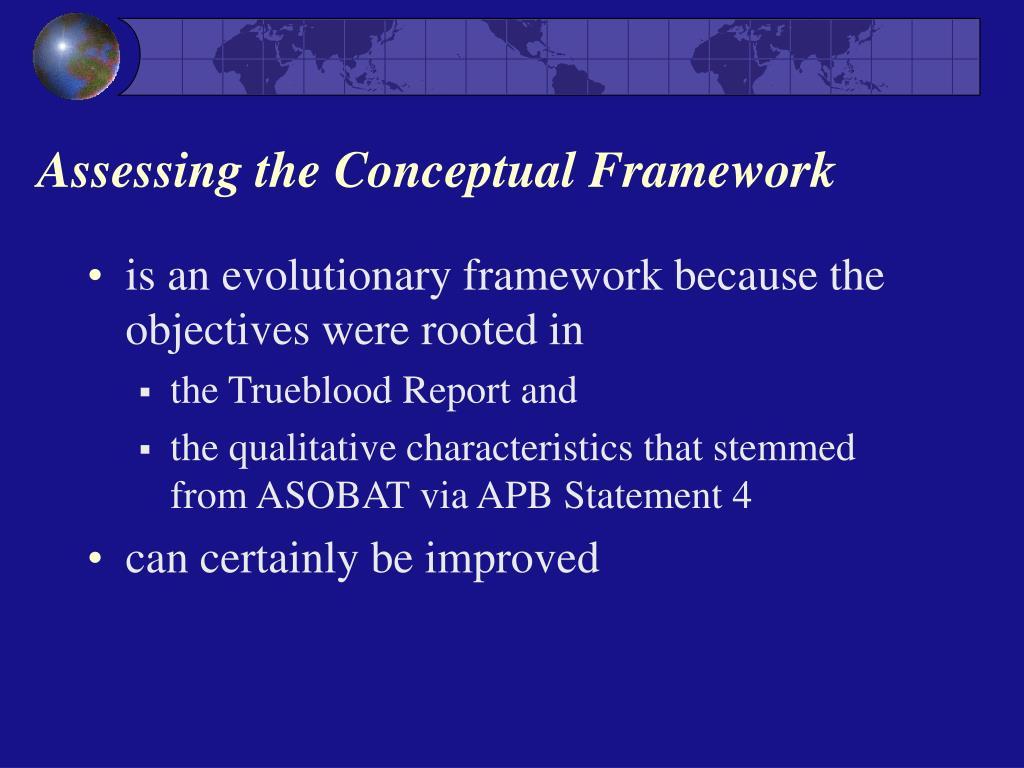Assessing the Conceptual Framework