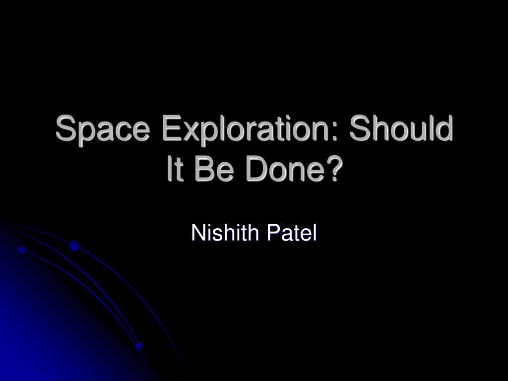 space exploration should it be done l.