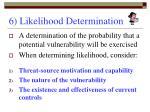 6 likelihood determination