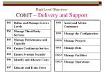 high level objectives c obi t delivery and support