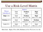 use a risk level matrix