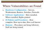 where vulnerabilities are found