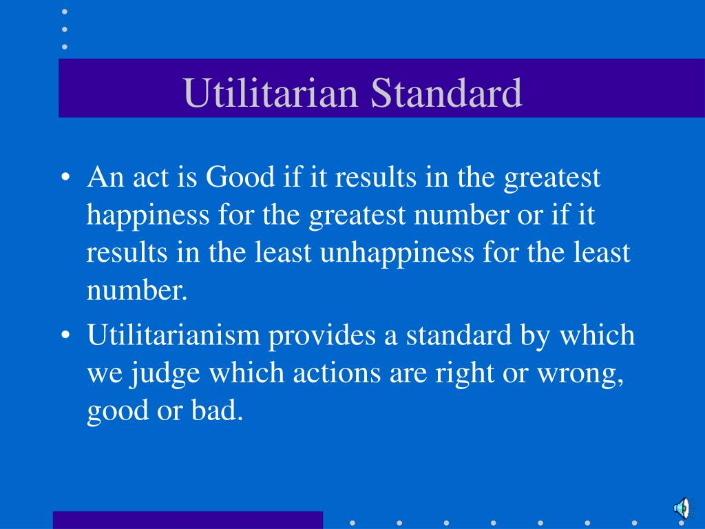 utilitarianism is unsatisfactory as a theory of ethics essay