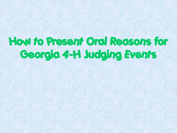 how to present oral reasons for georgia 4 h judging events n.