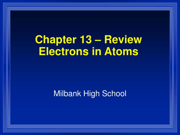 chapter 13 review electrons in atoms n.