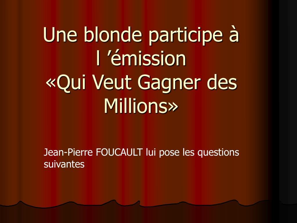 une blonde participe l mission qui veut gagner des millions