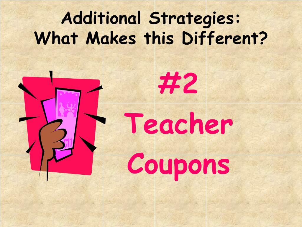 Additional Strategies: