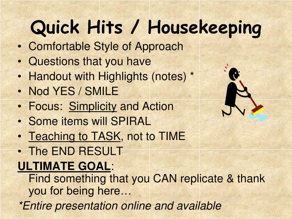 Quick Hits / Housekeeping